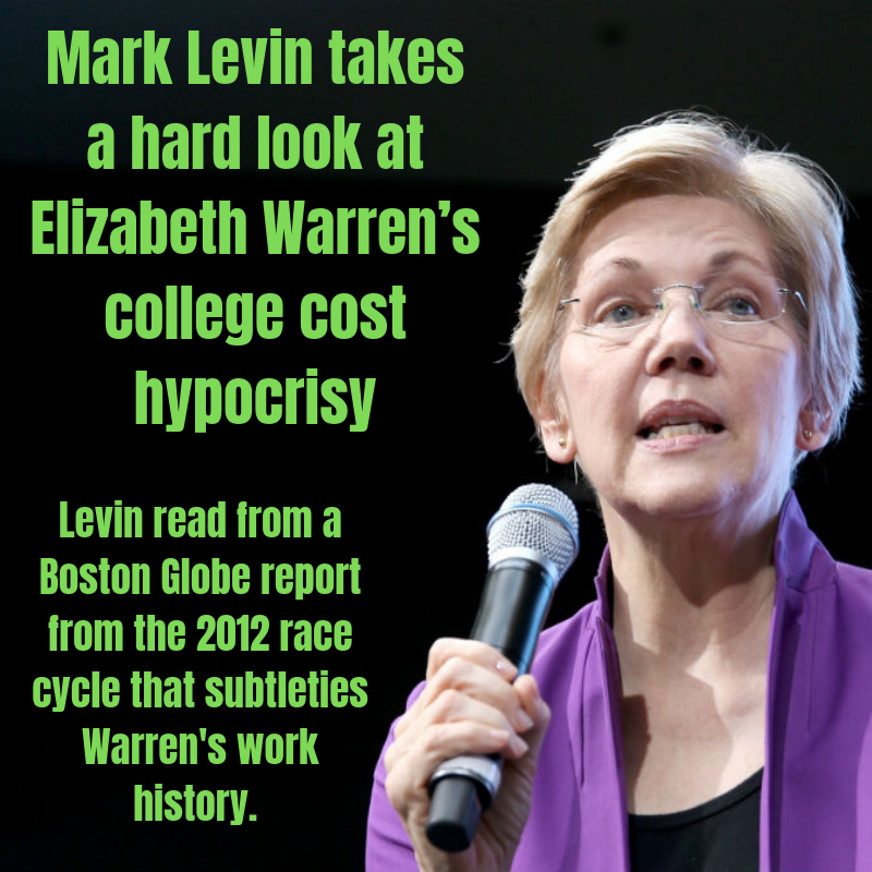 Mark Levin takes a hard look at Elizabeth Warren's college cost hypocrisy 1 Mark Levin takes a hard look at Elizabeth Warren's college cost hypocrisy