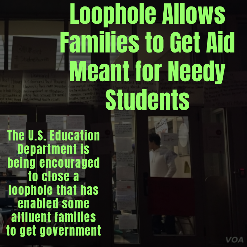 Loophole Allows Families to Get Aid Meant for Needy Students 1 Loophole Allows Families to Get Aid Meant for Needy Students