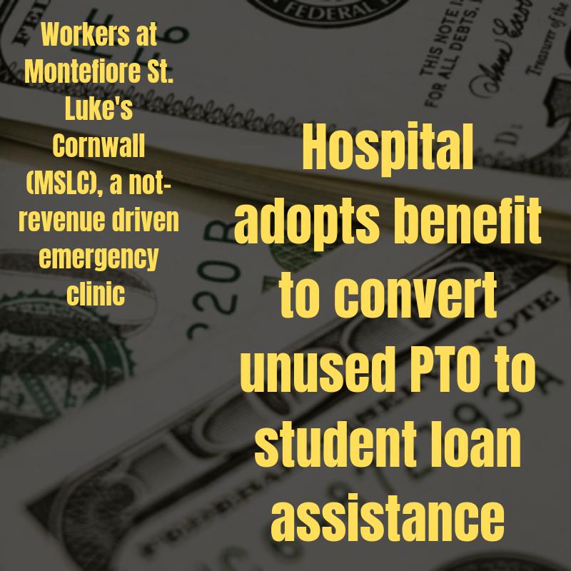 Hospital adopts benefit to convert unused PTO to student loan assistance 1 Hospital adopts benefit to convert unused PTO to student loan assistance